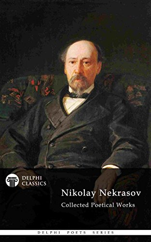 Delphi Collected Poetical Works of Nikolay Nekrasov (Illustrated) (Delphi Poets Series Book 69) (English Edition)の詳細を見る