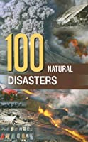 100 Natural Disasters: Spectacle and Tragedy (Environment)