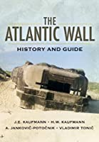 The Atlantic Wall: History and Guide