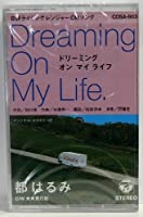 Dreaming On My Life