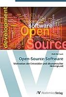 Open-Source-Software: Motivation der Entwickler und oekonomischer Hintergrund