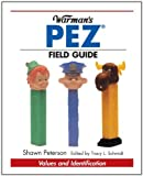 Warman's Pez Field Guide (Warman's Field Guides) [ペーパーバック]