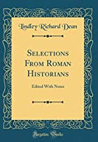 Selections from Roman Historians: Edited with Notes (Classic Reprint)