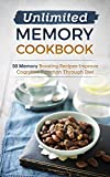 Unlimited Memory Cookbook: 50 Memory Boosting Recipes – Improve Cognitive Function Through Diet (English Edition)