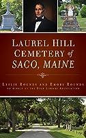 Laurel Hill Cemetery of Saco, Maine