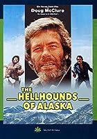 The Hellhounds Of Alaska [DVD]