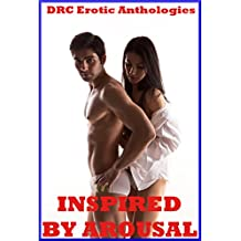 Inspired by Arousal: Five Explicit Erotica Stories
