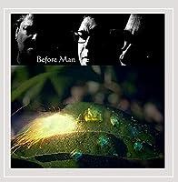 Before Man