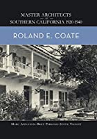Roland E. Coate (Master Architects of Southern California 1920ƒƒ)