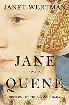 Jane the Quene (The Seymour Saga Book 1) by [Wertman, Janet]