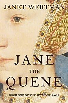 Jane the Quene (The Seymour Saga Book 1) by [Wertman, Janet]
