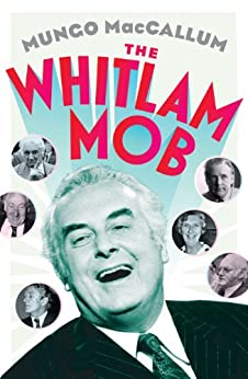 The Whitlam Mob by [MacCallum, Mungo]