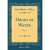 Drops of Water: Poems (Classic Reprint)