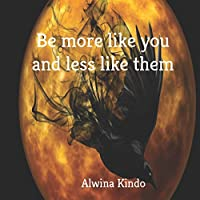 Be more like you and less like them