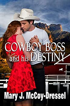 Cowboy Boss and his Destiny (Double Dutch Ranch Series: Love at First Sight Book 1) by [McCoy-Dressel, Mary J.]