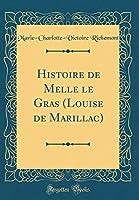 Histoire de Melle Le Gras (Louise de Marillac) (Classic Reprint) (French Edition) [並行輸入品]