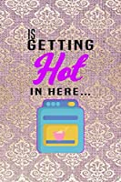 Is Getting Hot In Here…: All Purpose 6x9 Blank Lined Notebook Journal Way Better Than A Card Trendy Unique Gift Pink And Golden Texture Baking