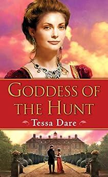 Goddess of the Hunt (Wanton Dairymaid Trilogy Book 1) by [Dare, Tessa]