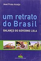 Um Retrato Do Brasil - Balanço Do Governo Lula