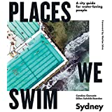 Places We Swim Sydney: A city guide for water-loving people