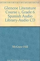 Glencoe Literature Course 1, Grade 6 Spanish Audio Library-Audio CD