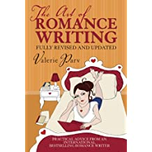 The Art of Romance Writing: Practical advice from an internationally bestselling romance writer