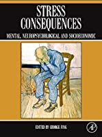 STRESS CONSEQUENCES: MENTAL, NEUROPSYCHOLOGICAL AND SOCIOECONOMIC