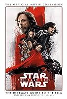 Star Wars: The Last Jedi The Official Movie Companion
