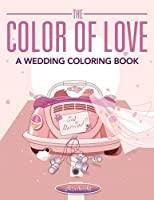 The Color of Love - A Wedding Coloring Book