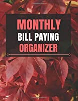 Monthly Bill Paying Organizer: With Calendar 2018-2019, Income List, Monthly and Weekly Expense Tracker, Bill Planner, Financial Planning Journal Organizer Notebook Size 8.5x11 Inches Extra Large Made in USA