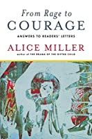 From Rage to Courage: Answers to Readers' Letters