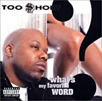 What's My Favorite Word by Too Short (2006-06-22)