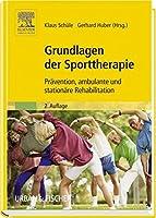 Grundlagen der Sporttherapie. Praevention, ambulante und stationaere Rehabilitation