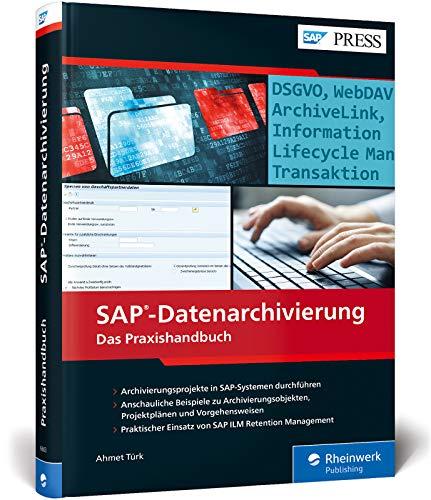 Download SAP-Datenarchivierung: Das Praxishandbuch. Inkl. DSGVO (GDPR) und SAP ILM Retention Management 3836266032