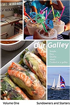 Our Galley: Sundowners and Starters by [Oberg, Karen]