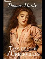 Tess of the d'Urbervilles: ( ANNOTATED )