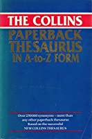 The Collins Paperback Thesaurus in A-Z Form