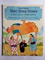 Three Strong Women: A Tall Tale From Japan