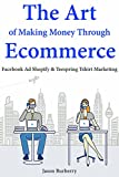 BURBERRY The Art of Making Money Through E-commerce: Facebook Ad Shopify & Teespring T-shirt Marketing (English Edition)