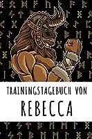 Trainingstagebuch von Rebecca: Personalisierter Tagesplaner fuer dein Fitness- und Krafttraining im Fitnessstudio oder Zuhause