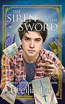 The Siren and the Sword (Magic University Book 1) by [Tan, Cecilia]