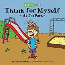 Think for Myself At the Park: Holistic Thinking Kids (Volume 3)