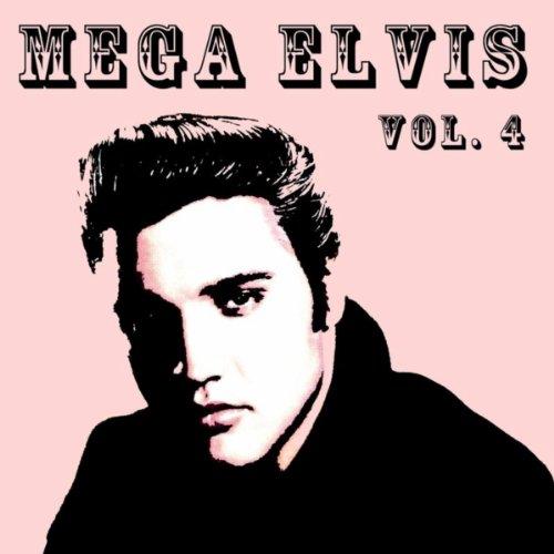Mega Elvis, Vol. 4