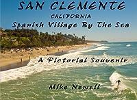 San Clemente California Spanish Village by the Sea: A Pictorial Souvenir of San Clemente