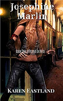 Josephine Marlin: Book One: A Friend in Need (Fields of Elysian 1) by [Eastland, Karen]