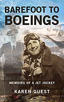 Barefoot to Boeings: Memoirs of a jet jockey by [Guest, Karen]