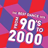 The Best Dance Hits From 90's To 2000