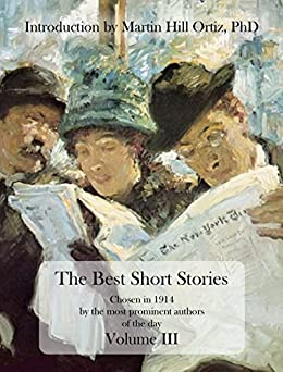 [James, Henry, Bulwer-Lytton, Edward, Henry, O., Dickens, Charles, Elliott, Sarah Barnwell, Wharton, Edith, Kipling, Rudyard]のThe Best Short Stories Volume III: Chosen in 1914 by the most prominent authors of the day (English Edition)