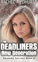 The Deadliners: New Generation