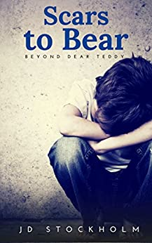 Scars to Bear (Dear Teddy: A Journal Of A Boy Volume 5) by [Stockholm, JD]